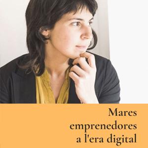 Conferència 'Mares emprenedores a l'era digital' a càrrec d'Emma Llensa