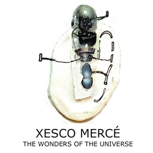 Exposició 'Les meravelles de l'Univers' de Xesco Mercé