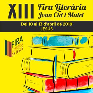 XIII Fira Literària Joan Cid i Mulet - Jesús 2019
