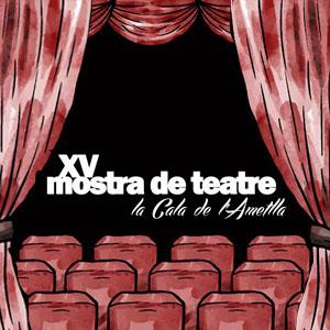 XV Mostra de Teatre 'La Cala de l'Ametlla' - L'Ametlla de Mar 2019