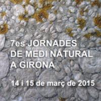 7es Jornades de Medi Natural a Girona