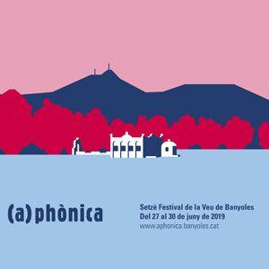 (a)phònica. XVIè Festival de la Veu de Banyoles, 2019