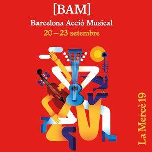 BAM (Barcelona Acció Musical) - Barcelona 2019