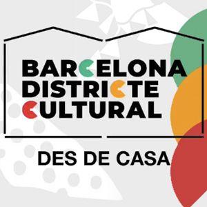 Barcelona Districte Cultural des de Casa, 2020