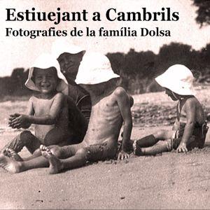 Exposició Virtual 'Estiuejant a Cambrils. Fotografies de la família Dolsa', Cambrils, 2020