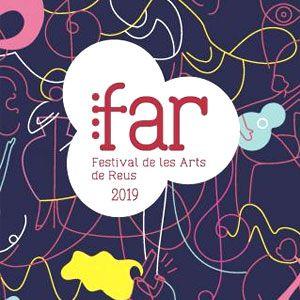 FAR · Festival de les Arts de Reus, 2019