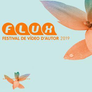Flux. Festival de vídeo d'autor - Barcelona 2019
