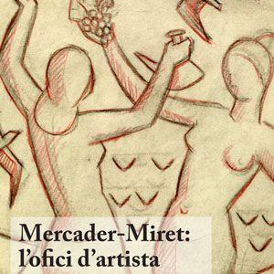 Exposició 'Mercader-Miret: l'ofici d'artista'