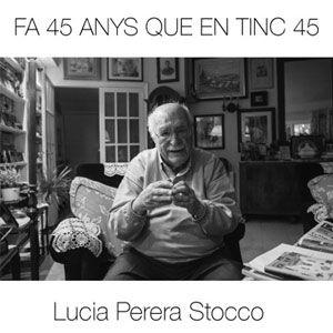 Exposició 'Fa 45 anys que en tinc 45' de Lucia Perera