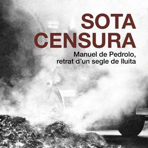 Exposició 'Sota censura. Manuel de Pedrolo, retrat d'un segle de lluita'