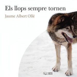 Llibre 'Els llops sempre tornen' de Jaume Albert Ollé