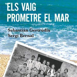 Llibre 'Els vaig prometre el mar' de Sebastián Gertrúdix i Sergi Bernal